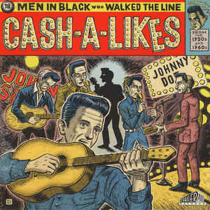 Cash-A-Likes - Men In Black Who Walked The Line