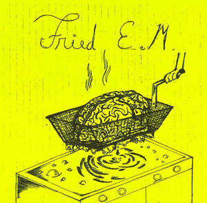 Fried E.M. - Self-titled