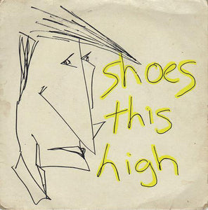 Shoes This High - Shoes This High [Siltbreeze Records]
