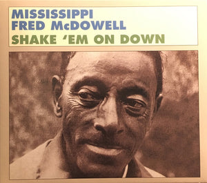 Fred McDowell - Shake 'Em On Down
