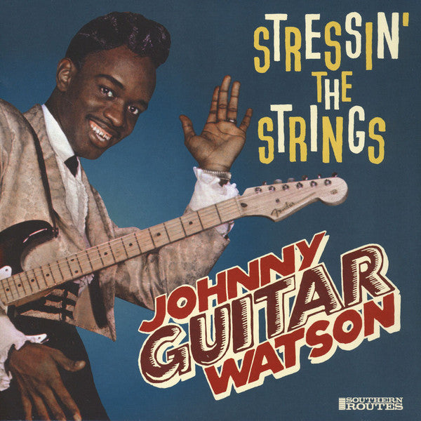 Johnny Guitar Watson - Stressin The Strings