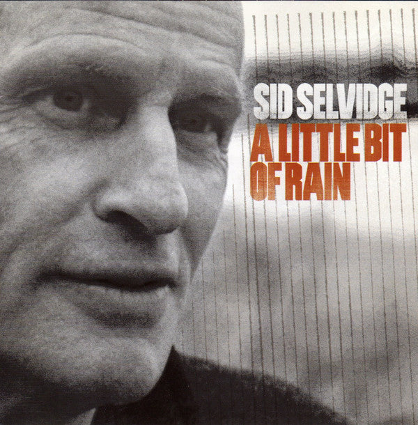 Sid Selvidge - A Little Bit Of Rain