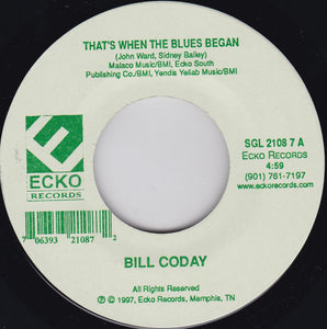 Bill Coday - That's When The Blues Began