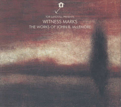 Tor Lundvall/ John B. McLemore ‎– Witness Marks: The Works Of John B. McLemore