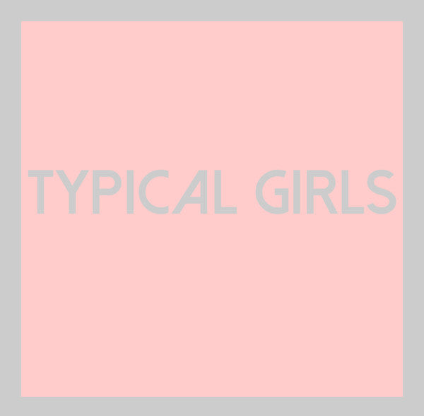 Various Artists - Typical Girls: Volume 1