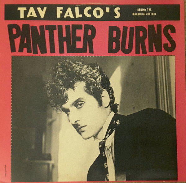 Tav Falco's Panther Burns - Behind The Magnolia Curtain / Blow Your Top