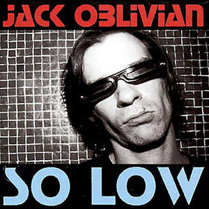Jack Oblivian - So Low/American Slang