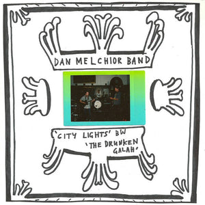 Dan Melchior Band- City Lights/The Drunken
