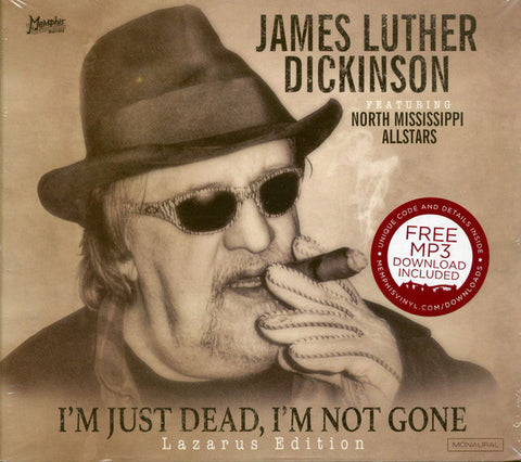 James Luther Dickinson Featuring North Mississippi Allstars- I'm Just Dead, I'm Not Gone