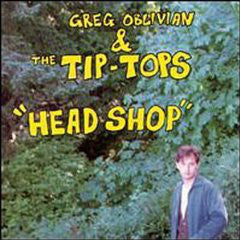 Greg Oblivian & Tip Tops - Head Shop
