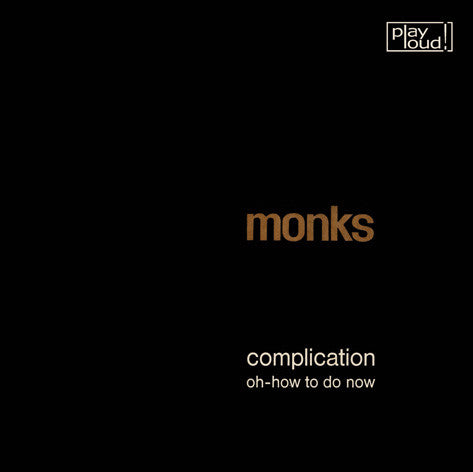 Monks - Complication