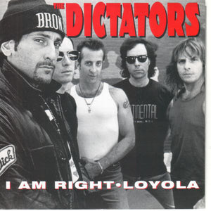 Dictators - I Am Right / Loyola