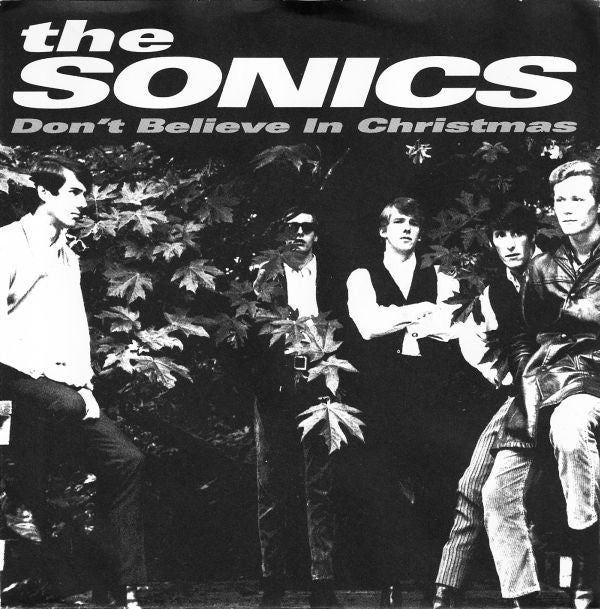 Sonics - Don't Believe In Christmas / Santa Claus
