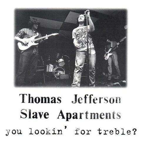 Thomas Jefferson Slave Apartments - You Lookin For Treble