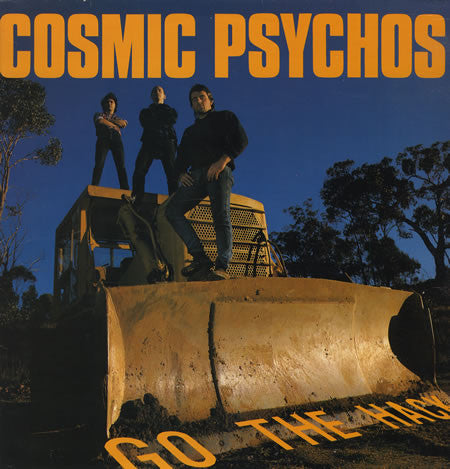 Cosmic Psychos - Go The Hack (Goner)
