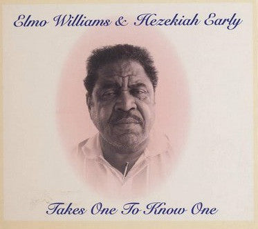 Elmo Williams & Hezekiah Early - Takes One To Know One