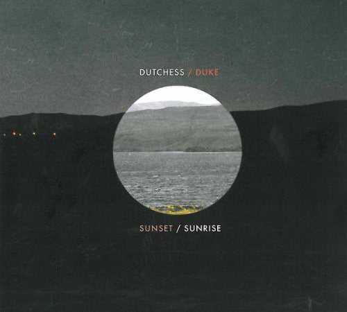 Dutchess & The Duke - Sunset/Sunrise