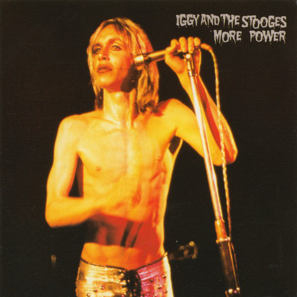 Iggy & The Stooges - More Power