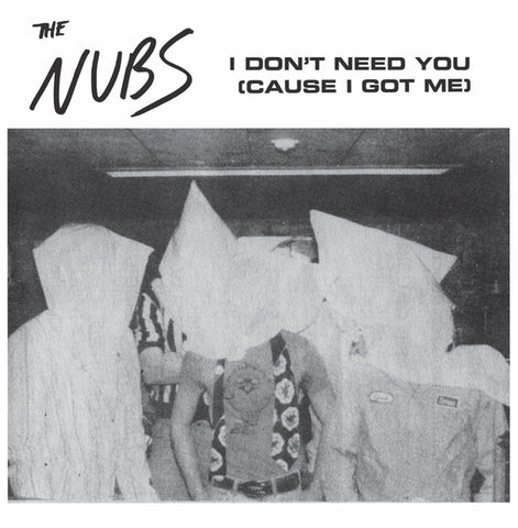 Nubs - I Don't Need You