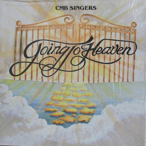 C.M.B. Singers - Going To Heaven