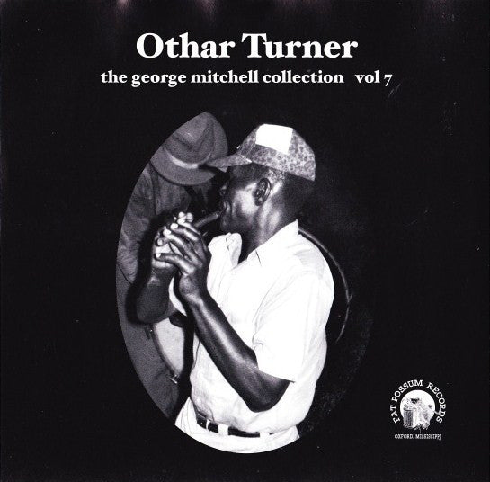 Othar Turner - The George Mitchell Collection: Volume 7