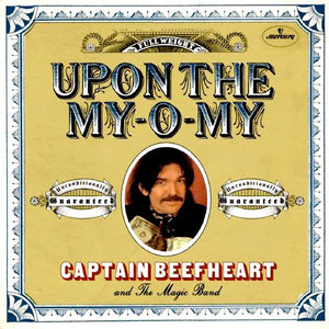 Captain Beefheart & The Magic Band - Upon The My O My