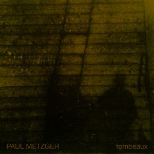 Paul Metzger - Tombeaux