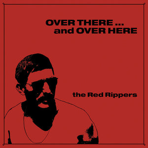 Red Rippers - Over There...And Over Here