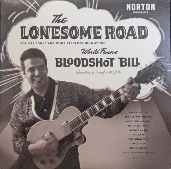 Bloodshot Bill - Lonesome Road