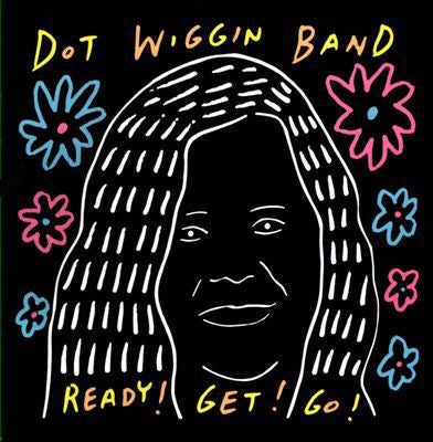 Dot Wiggin Band - Ready! Get! Go!