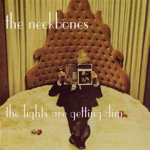 Neckbones - The Lights Are Getting Dim