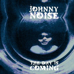 Johnny Noise - The Day Is Coming