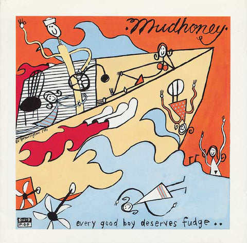 Mudhoney - Every Good Boy Deserves Fudge