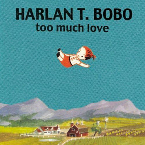 Harlan T Bobo - Too Much Love (Goner)