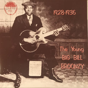 Big Bill Broonzy - 1928-1936: The Young Big Bill Broonzy