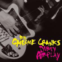 Chrome Cranks - Dirty Airplay