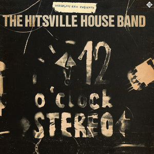 Wreckless Eric Presents - The Hitsville House Band: 12 O'clock Stereo