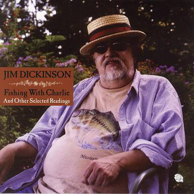 Jim Dickinson  - Fishing With Charlie