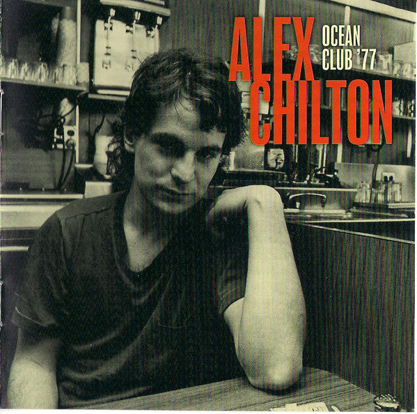 Alex Chilton - Ocean Club '77