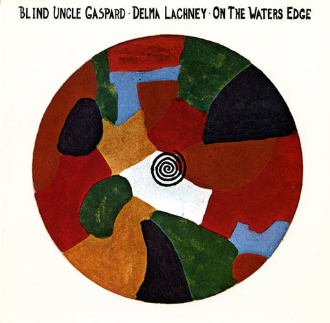 Blind Uncle Gaspard - On The Waters Edge