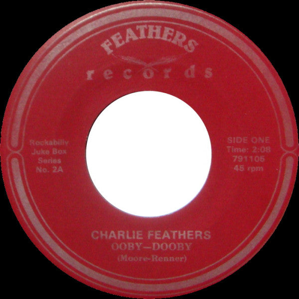 Charlie Feathers - Ooby Dooby / If You Were Mine To Lose