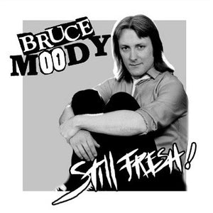Bruce Moody - Still Fresh!