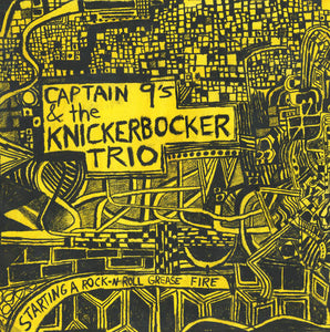 Captain 9'S and The Knickerbocker Trio - Starting A Rock-N-Roll Grease Fire