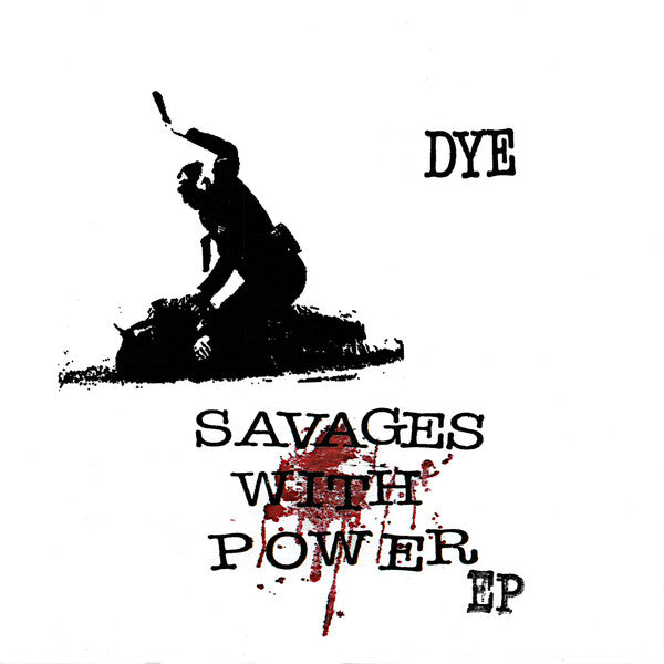 DYE - Savages With Power