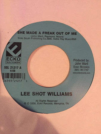 Lee Shot Williams - She Made A Freak Out Of Me