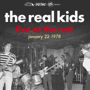 Real Kids - Live At The Rat!