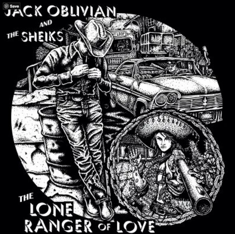 Jack Oblivian & The Sheiks - Lone Ranger Of Love