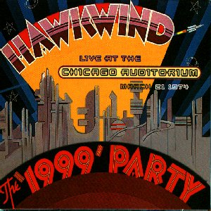 Hawkwind - The 1999 Party (Live at the Chicago Auditorium)