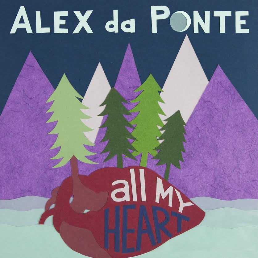Alex Da Ponte - All My Heart