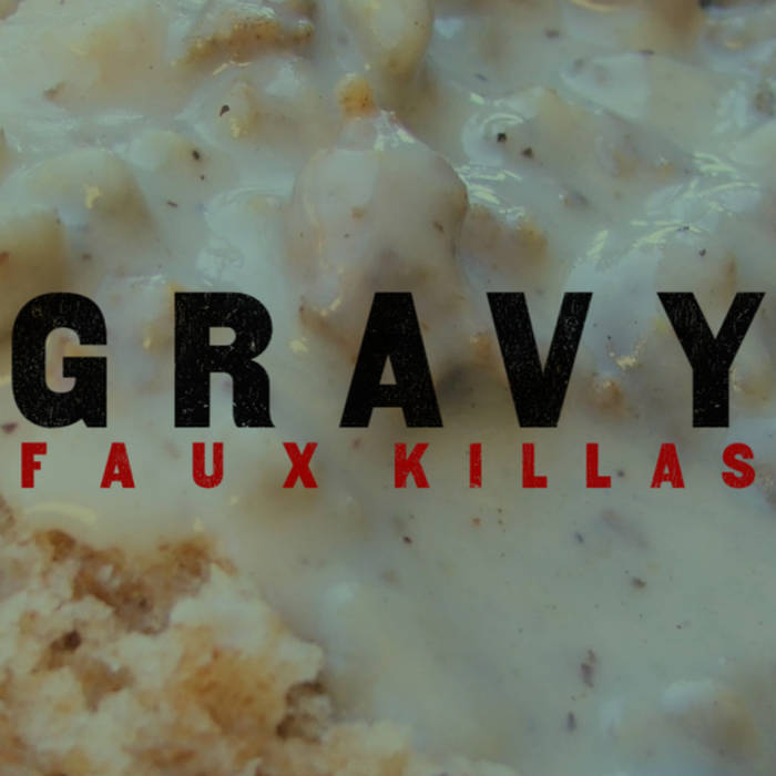 Faux Killas - Gravy